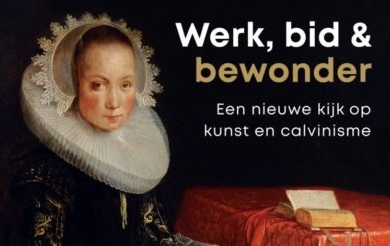 Met ds. Marjo den Bakker naar: Werk, bid en bewonder