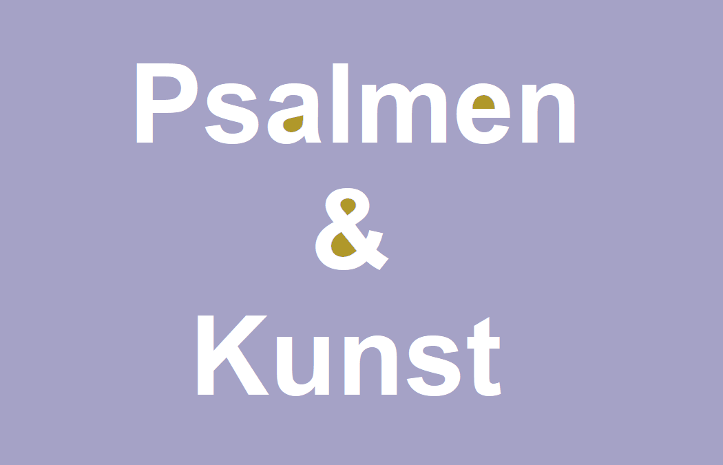 Psalmen & Kunst – online ontmoetingen